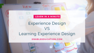 Experience Design VS Learning Experience Design